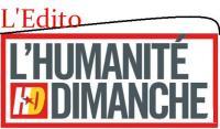 L'ÉDITO DE L'HUMANITÉ DIMANCHE : Repousser la peur dans POLITIQUE